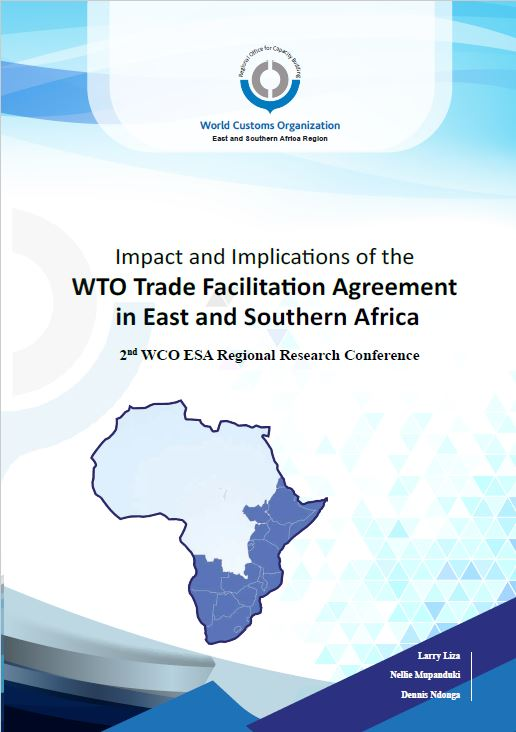 Impact and Implications of the WTO Trade Facilitation Agreement in East and Southern Africa: 2nd WCO ESA Regional Research Conference.
